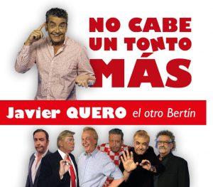 no cabe un tonto más Javier Quero, el otro Bertín